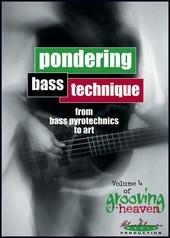 Grooving for Heaven, Volume 4: Pondering Bass Technique