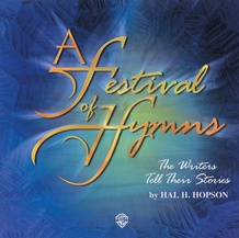 A Festival of Hymns: The Writers Tell Their Stories