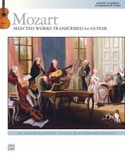 Mozart: Selected Works Transcribed for Guitar