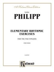 Elementary Rhythmic Exercises for the Five Fingers