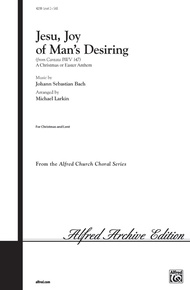 Jesu, Joy of Man's Desiring: A Christmas or Easter Anthem