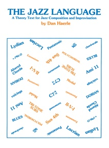 The Jazz Language: A Theory Text for Jazz Composition and Improvisation