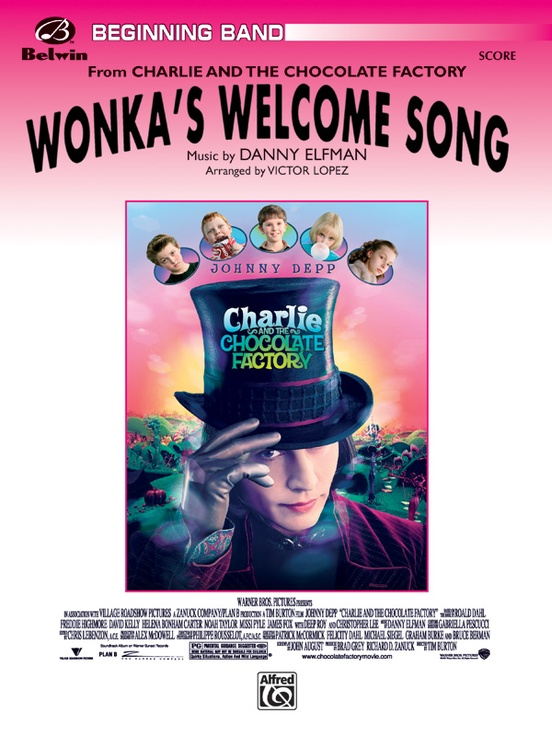 Wonka's Welcome Song (from Charlie and the Chocolate Factory)