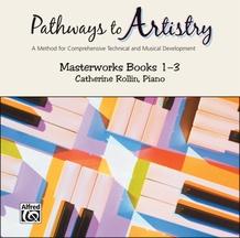 Pathways to Artistry: Masterworks CD, Books 1-3