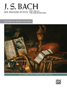 J. S. Bach: Six English Suites, BWV 806--811