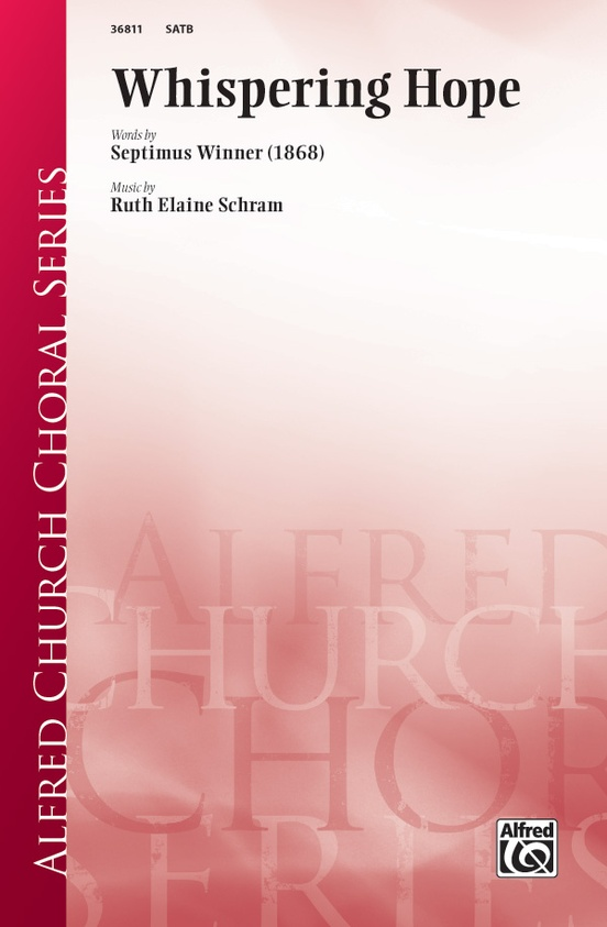 Whispering Hope: SATB Choral Octavo: Ruth Elaine Schram