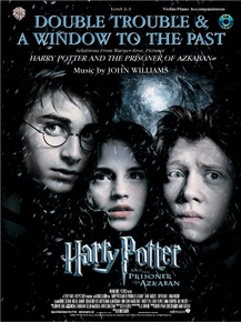 Double Trouble & A Window to the Past for Strings (selections from <I>Harry Potter and the Prisoner of Azkaban</I>)