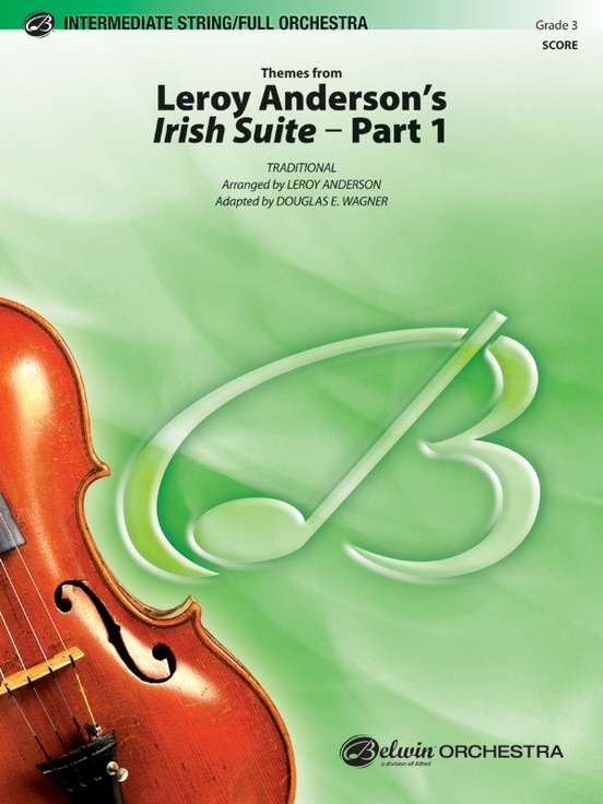 Leroy Anderson's Irish Suite, Part 1 (Themes from)