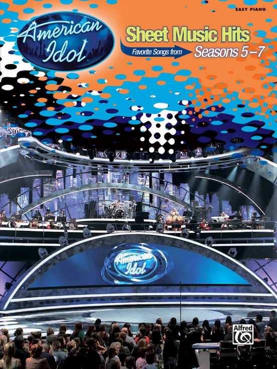 American Idol® Sheet Music Hits, Seasons 5--7
