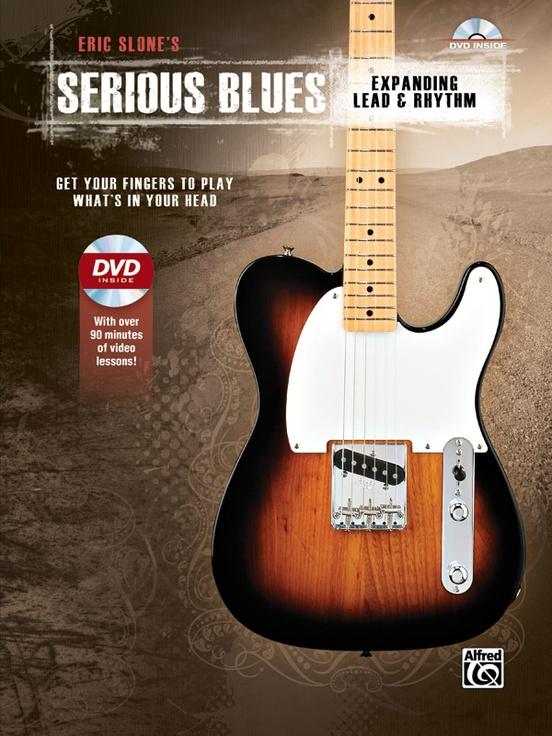 Eric Slone's Serious Blues: Expanding Lead & Rhythm