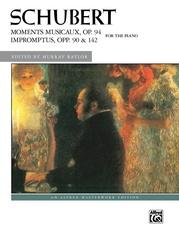 Schubert: Moments Musicaux, Opus 94 and Impromptus, Opp. 90 & 142