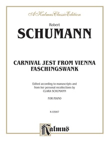 """Carnival Jest from Vienna, Opus 26 (""""Faschingsschwank"""")"""