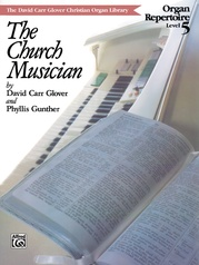The Church Musician Organ Repertoire, Level 5