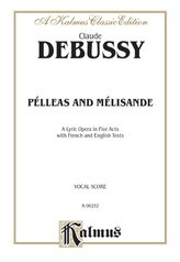Pélleas and Mélisande - A Lyric Opera in Five Acts