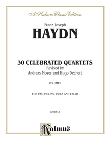 Thirty Celebrated String Quartets, Volume I - Opus 9, No. 2; Opus 17, No. 5; Opus 50, No. 6; Opus 54, Nos. 1, 2, 3; Opus 64, Nos. 2, 3, 4; Opus 74, Nos. 1, 2, 3; Opus 77, Nos. 1, 2