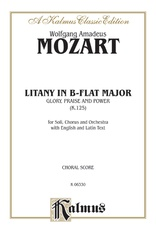 Litany in B-flat Major - Glory, Praise, and Power, K. 125