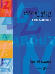Jazzin' About: Fun Pieces for Trombone
