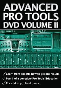 Advanced Pro Tools DVD, Volume II