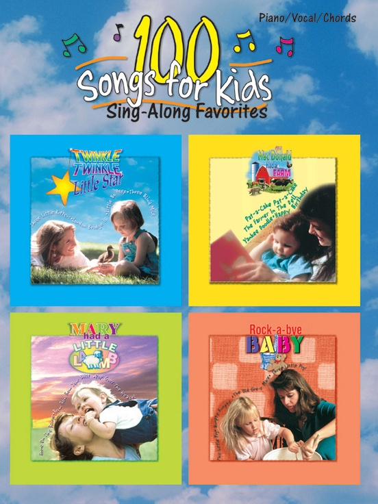 100 Songs For Kids Sing Along Favorites Pianovocalchords Book
