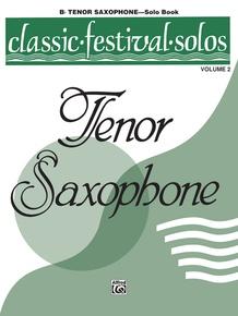 Classic Festival Solos (B-flat Tenor Saxophone), Volume 2 Solo Book