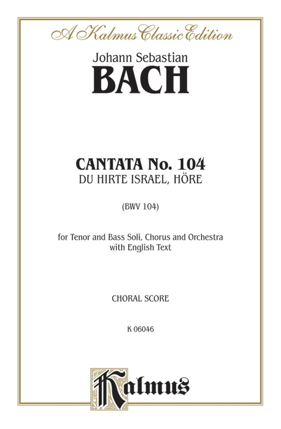 Cantata No. 104 -- Du Hirte Israel, höre (You Shepherd of Israel, Hear)