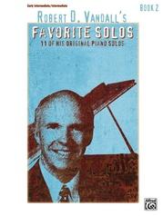 Robert D. Vandall's Favorite Solos, Book 2