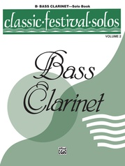 Classic Festival Solos (B-flat Bass Clarinet), Volume 2 Solo Book