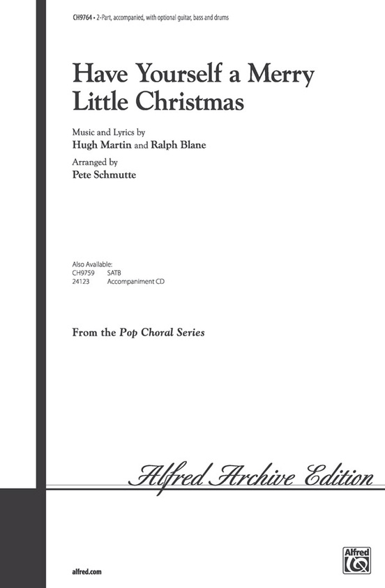 have yourself a merry little christmas 2 part choral octavo ralph blane - Have Yourself A Merry Little Christmas Lyrics