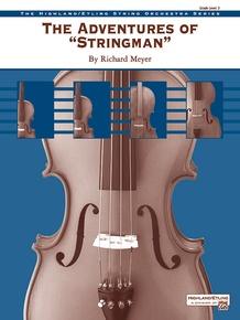 """The Adventures of """"Stringman"""""""