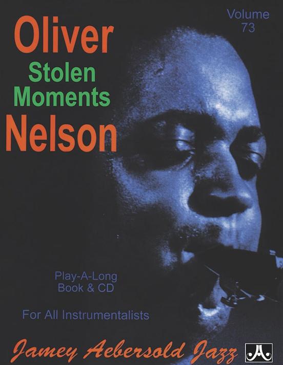 Jamey Aebersold Jazz, Volume 73: Oliver Nelson---Stolen Moments