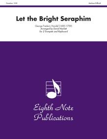 Let the Bright Seraphim