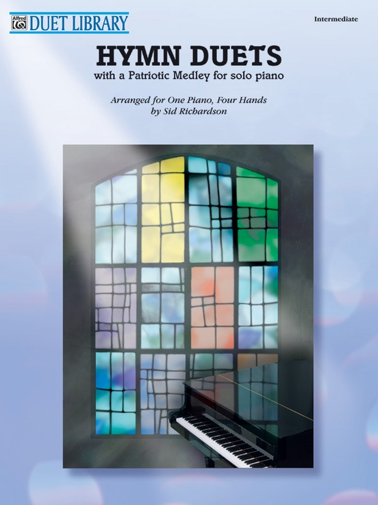 Hymn Duets with a Patriotic Medley for Solo Piano