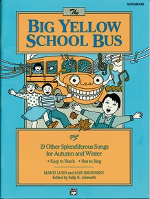 The Big Yellow School Bus plus 19 Splendiferous Songs for Autumn and Winter