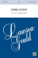 Come, O Love