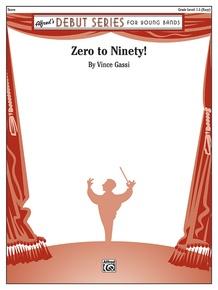 Zero to Ninety!