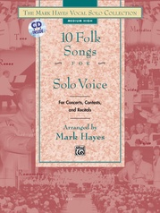 The Mark Hayes Vocal Solo Collection: 10 Folk Songs for Solo Voice