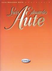 Luis Eduardo Aute: Antologia