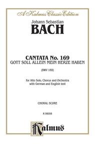 Cantata No. 169 -- Gott soll allein mein Herze haben (God Alone Shall Have My Heart)