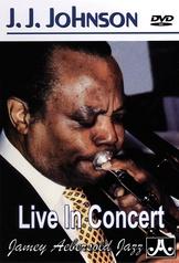 J. J. Johnson: Live in Concert