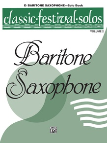 Classic Festival Solos (E-flat Baritone Saxophone), Volume 2 Solo Book