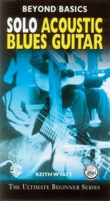 Beyond Basics: Solo Acoustic Blues Guitar