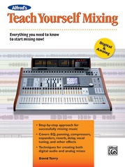 Alfred's Teach Yourself Mixing