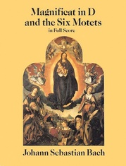 Magnificat in D and the Six Motets