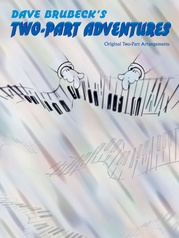 Dave Brubeck's Two-Part Adventures