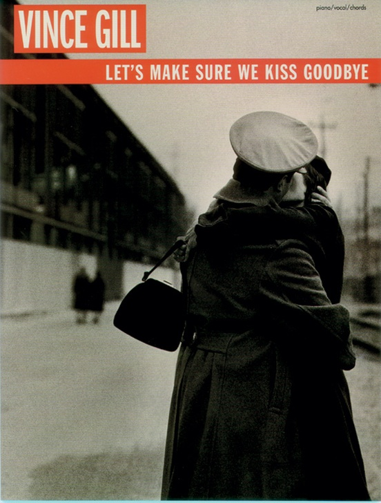 Vince Gill: Let's Make Sure We Kiss Goodbye