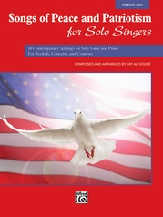 Songs of Peace and Patriotism for Solo Singers