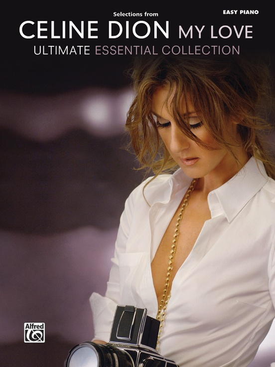 Celine Dion: Selections from My Love . . . Ultimate Essential Collection