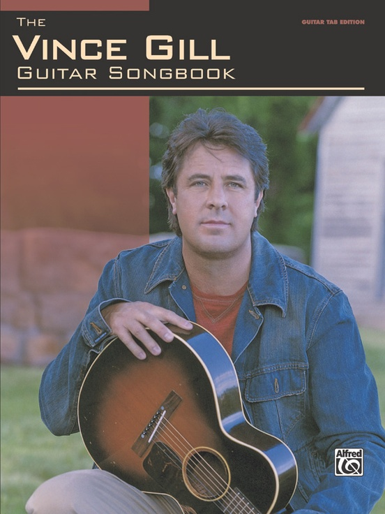 The Vince Gill Guitar Songbook