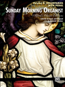 Sunday Morning Organist, Volume 6: Voluntaries (with Pedal)