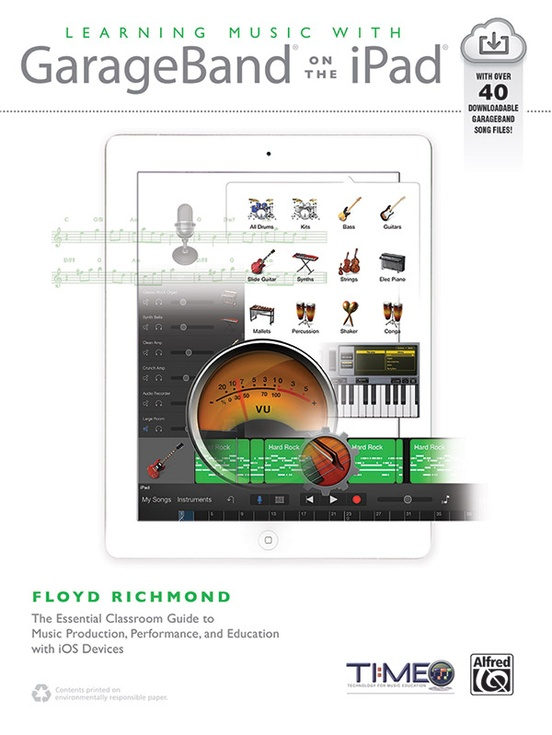 Learning Music with GarageBand on the iPad: Pro Audio Textbook